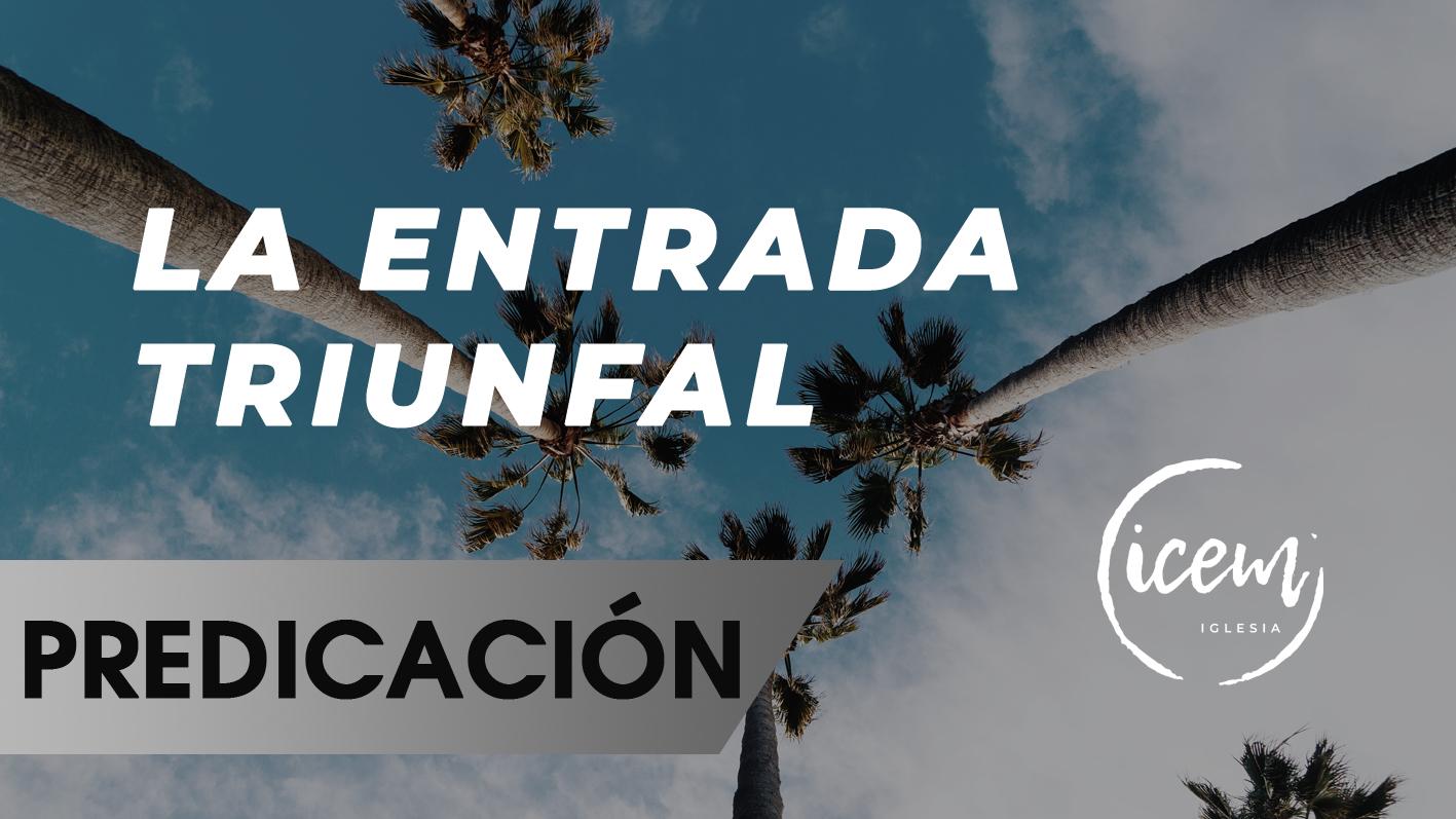 LA ENTRADA TRIUNFAL