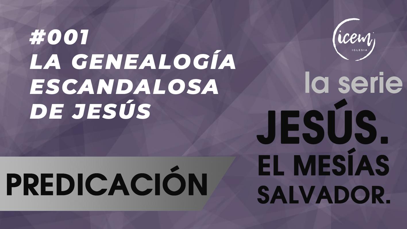 GENEALOGÍA ESCANDALOSA DE JESÚS