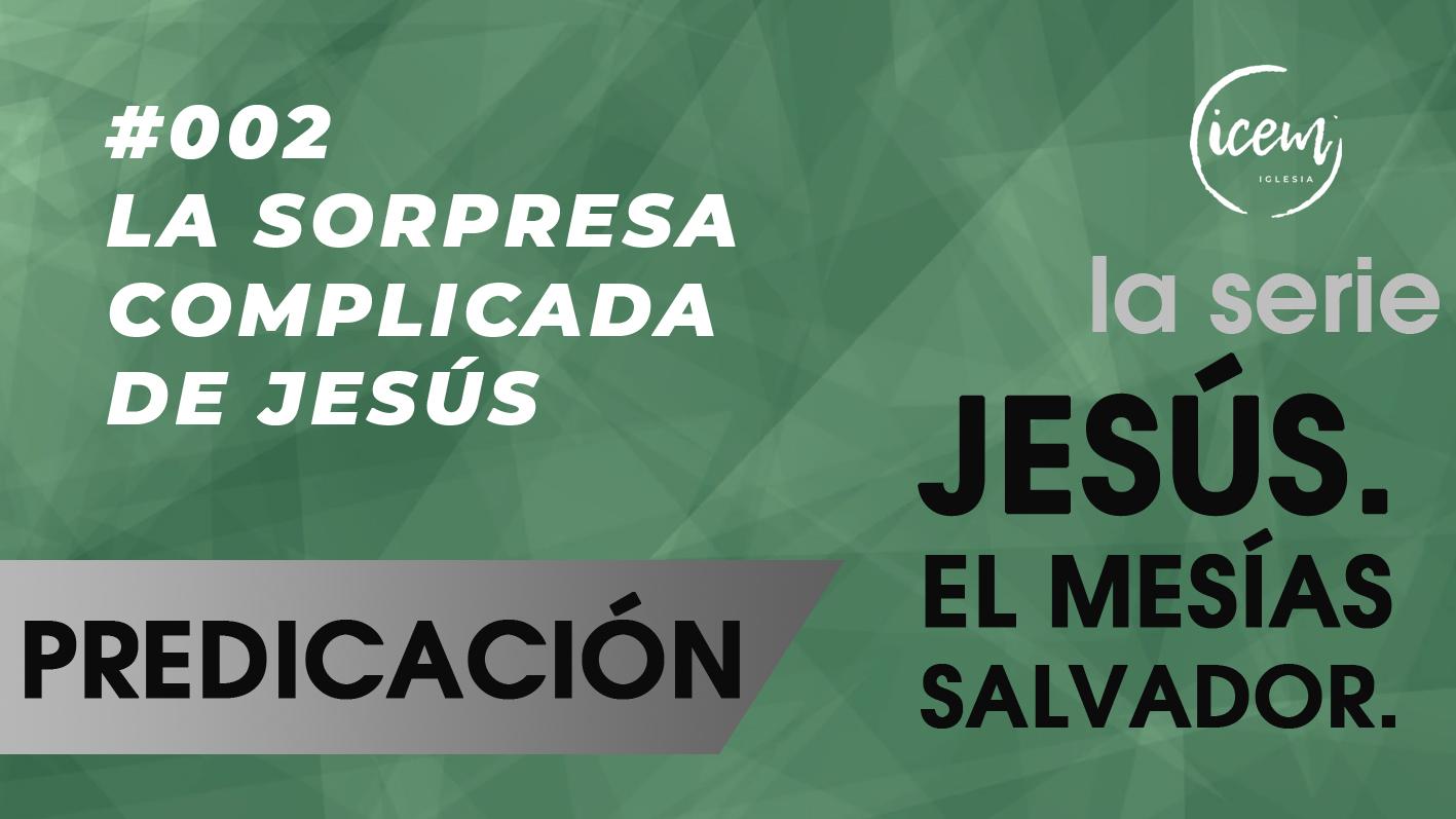 LA SORPRESA COMPLICADA DE JESÚS