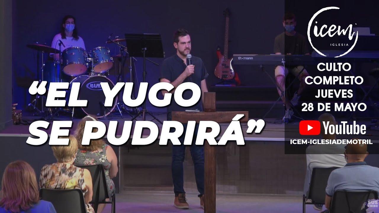 EL YUGO SE PUDRIRÁ