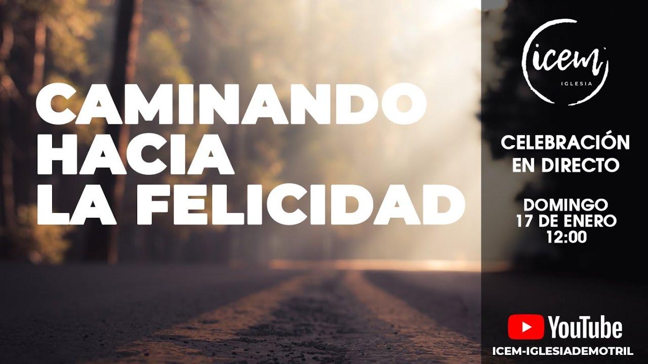 CAMINANDO HACIA LA FELICIDAD